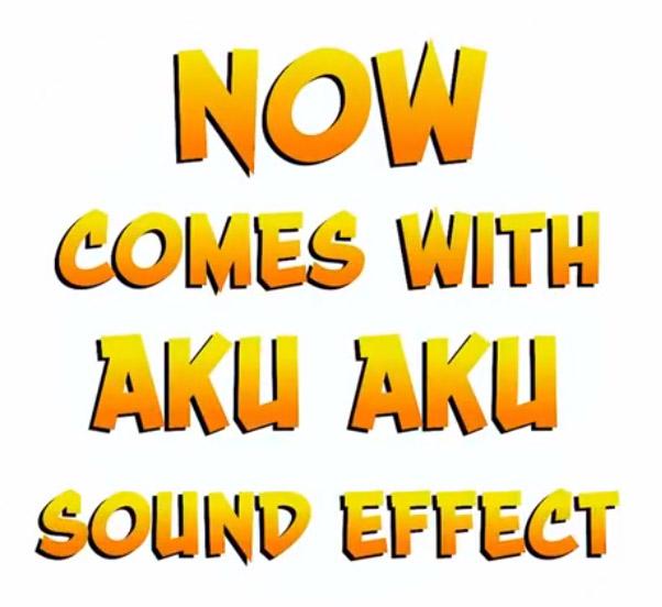 Aku Aku Sound Effect